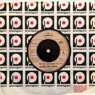 "Bachman-Turner Overdrive - You Ain't Seen Nothing Yet (7"") (VG+/VG)"